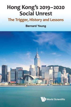 Hong Kong's 2019-2020 Social Unrest: The Trigger, History And Lessons