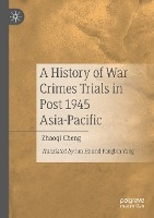 A History Of War Crimes Trials In Post 1945 Asia-pacific