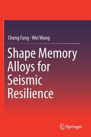 Shape Memory Alloys For Seismic Resilience