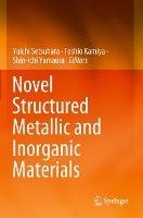 Novel Structured Metallic And Inorganic Materials
