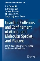 Quantum Collisions And Confinement Of Atomic And Molecular Species, And Photons