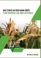 Heat Stress In Food Grain Crops - Plant breeding and omics research