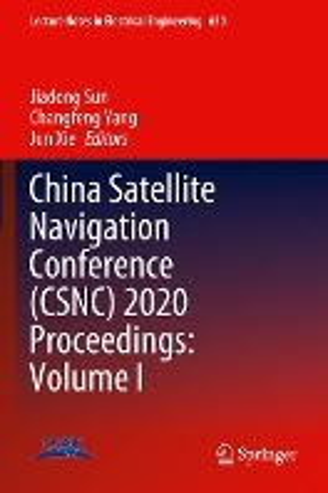 China Satellite Navigation Conference (CSNC) 2020 Proceedings: Volume I
