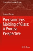 Precision Lens Molding of Glass: A Process Perspective