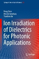 Ion Irradiation of Dielectrics for Photonic Applications