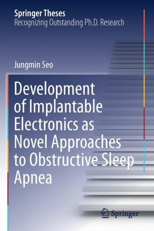 Development of Implantable Electronics as Novel Approaches to Obstructive Sleep Apnea