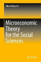 Microeconomic Theory for the Social Sciences