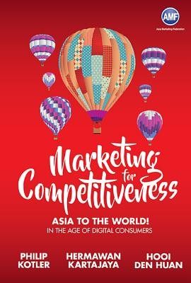 Marketing For Competitiveness: Asia To The World - In The Age Of Digital Consumers