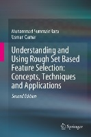Understanding And Using Rough Set Based Feature Selection: Concepts, Techniques And Applications