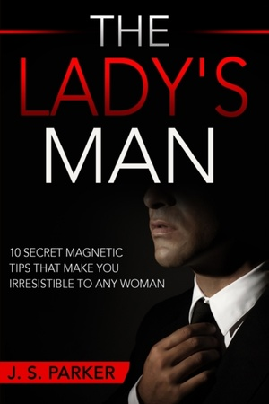 Dating Advice For Men - The Lady's Man