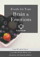 Foods For Your Brain & Emotions