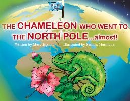 The Chameleon Who Went To The North Pole...almost!