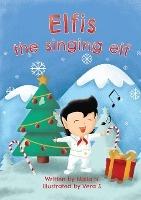 Elfis The Singing Elf