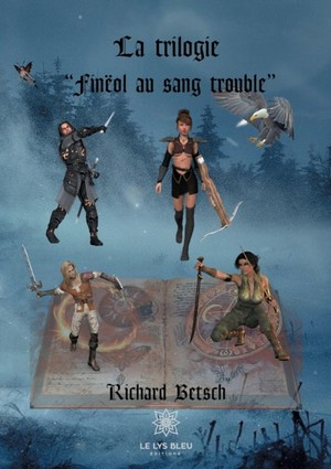 """La trilogie """"Fineol au sang trouble"""""""