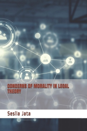 Concerns of Morality in Legal Theory