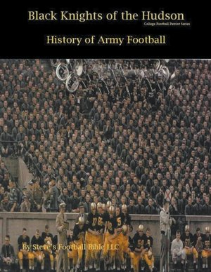 Black Knights of the Hudson - History of Army Football